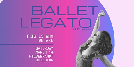"Ballet Legato & Friends presents: ""This is Who We Are"" tickets"