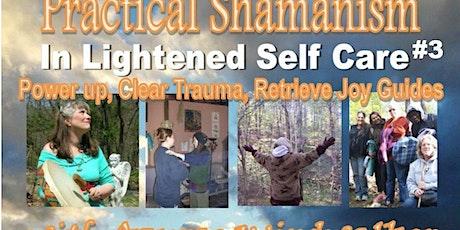 Practical Shamanism INlightened Self Care #3 w Azurae Windwalker tickets