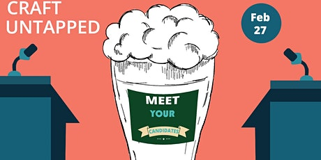 GSS Craft Untapped - Tasting Series/Meet your Candidates tickets