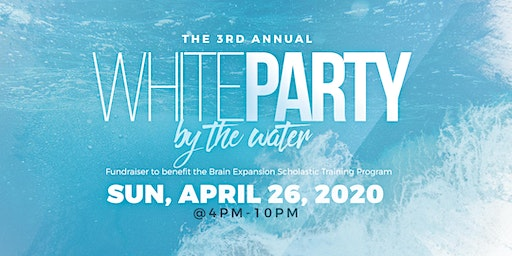 """BEST Academy Presents the 3rd Annual """"White Party by the Water"""" Day Party"""