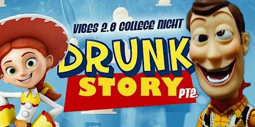DRUNK STORY PT.2