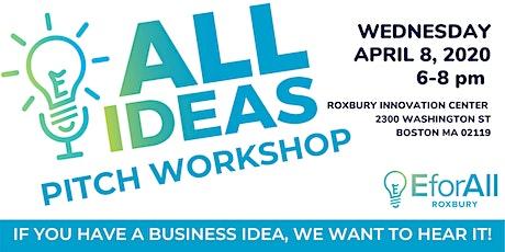 EforAll Roxbury Virtual All Ideas Pitch Workshop tickets