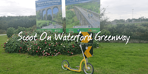 Scoot On Waterford Greenway