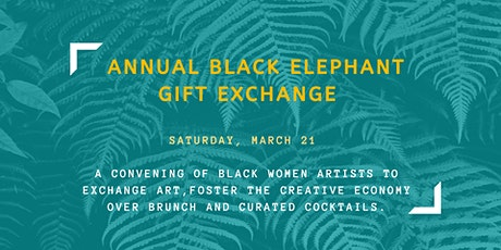 3RD ANNUAL BLACK ELEPHANT GIFT EXCHANGE tickets