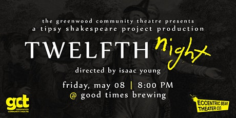 Twelfth Night at Good Times Brewing tickets