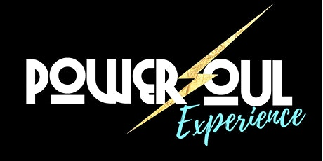 POWERSOUL EXPERIENCE- AN INSPIRATIONAL EVENT TO POWER YOUR SOUL! tickets