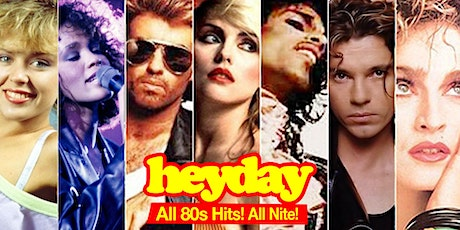 HEYDAY 80s Dance Party tickets