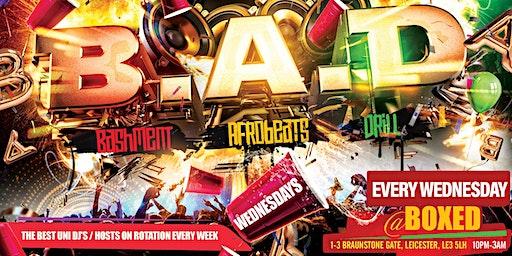 B.A.D. Wednesdays (Bashment. Afrobeats. Drill)