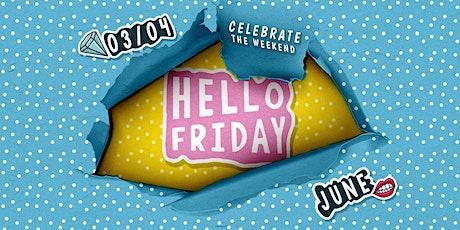 Hello Friday | JUNE tickets