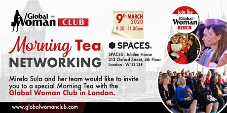 GLOBAL WOMAN CLUB LONDON: MORNING TEA NETWORKING EVENT - MARCH tickets