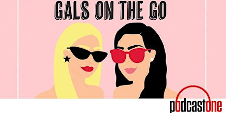 Gals on the Go Live Podcast / Meet and Greet tickets