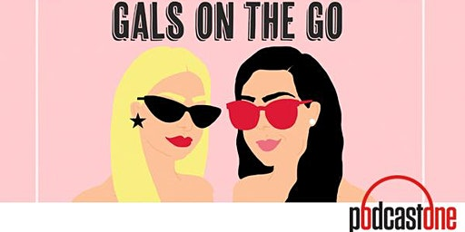 Gals on the Go Live Podcast / Meet and Greet