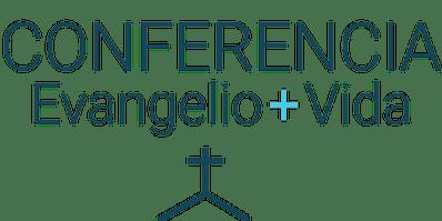 Conferencia Evangelio+Vida