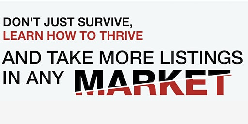 Don't Just Survive, Learn How to Thrive and Take More Listings in Any Market with Kristan Cole & Denny Grimes in Folsom, CA