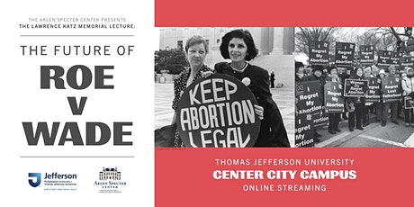 The Future of Roe v. Wade (Online Streaming Event) tickets