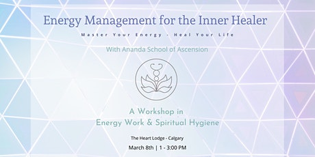 March 8th - Energy Management for the Inner Healer Workshop tickets