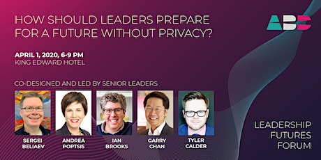 Leadership Futures Forum: A Future Without Privacy tickets