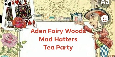 Aden Fairy Woods - Mad Hatters Tea Party tickets