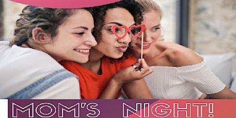 Mom's Night!  Free Wine! tickets
