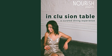 In·clu·sion Table tickets