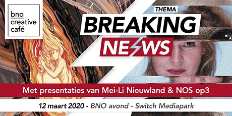 BNO Creative Café  - Breaking News - editie 11, 12/03/2020 Hilversum tickets