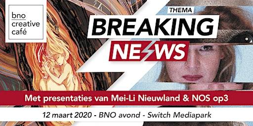 BNO Creative Café  - Breaking News - editie 11, 12/03/2020 Hilversum