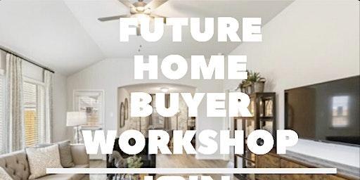 FUTURE HOME BUYER WORKSHOP | SEMINARIO PARA COMPRAR CASA