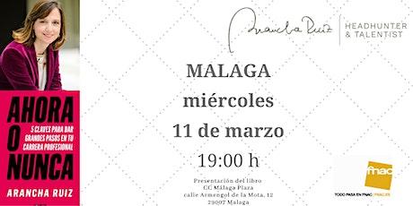 """Presentacion FNAC Málaga  """"Ahora o Nunca"""" de Arancha Ruiz entradas"""