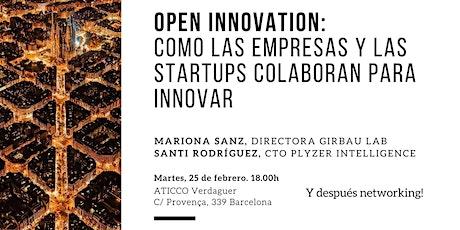 Open Innovation: Cómo empresas y startups colaboran para innovar entradas