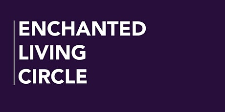 Enchanted Living Circle tickets