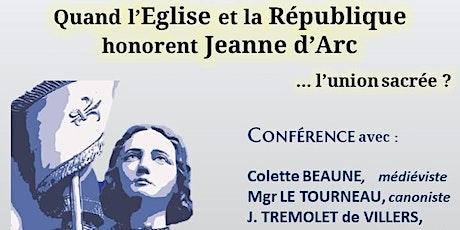 Quand l'Eglise et la République honorent Jeanne d'Arc : l'union sacrée ? billets