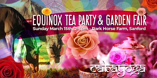 Spring Equinox Tea Party & Garden Fair presented by Cabayoga