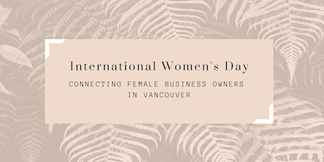 International Women's Day Event hosted by Women of EO Vancouver tickets