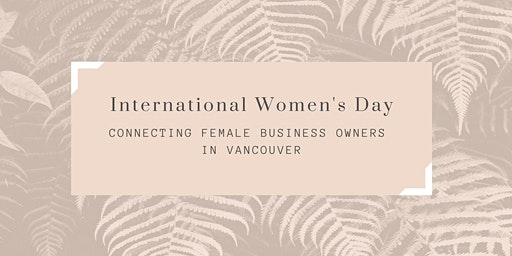 International Women's Day Event hosted by Women of EO Vancouver