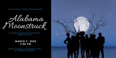 EclecticGRITS Productions Presents 'Alabama Moonstruck'