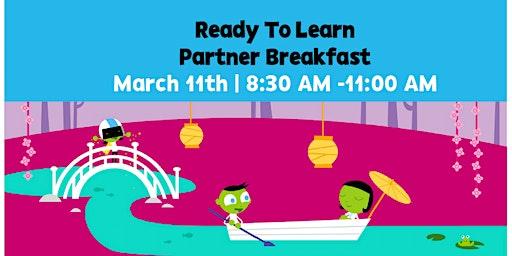 Ready To Learn Partner Breakfast