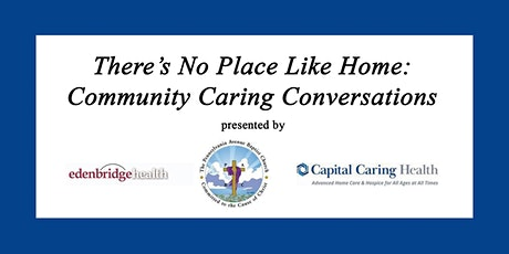 There's No Place Like Home: Community Caring Conversations tickets