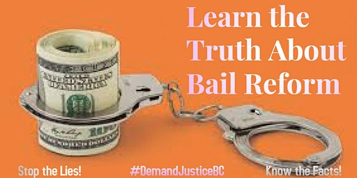 The Truth About Bail Reform - Public Forum