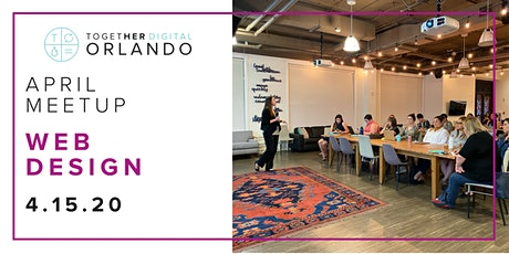 Orlando Together Digital April Meetup: Web Design Workshop tickets