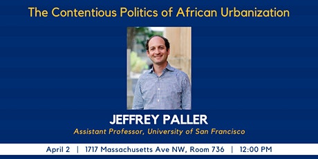 The Contentious Politics of African Urbanization with Jeffrey Paller tickets
