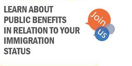 Immigration Topic Spotlight - Know Your Rights - Public Benefits tickets