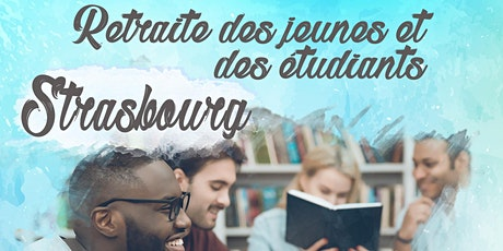 Retraite des jeunes et étudiants - Strasbourg billets