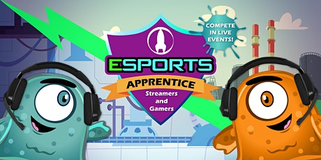 eSports Apprentice - Streamers and Gamers tickets