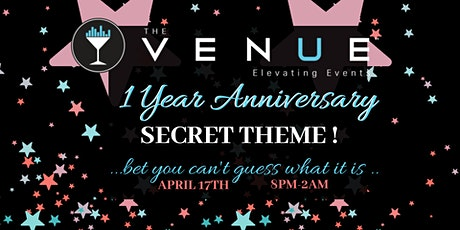 The Venue's 1 Year Anniversary! *Secret Theme* tickets
