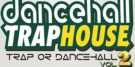 Dancehall TrapHouse tickets