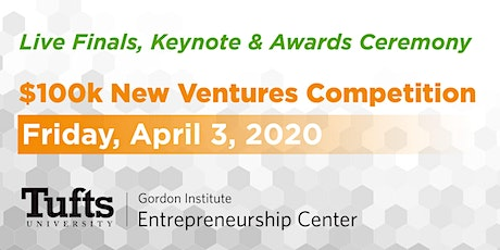 2020 Tufts $100k New Ventures Competition, Keynote & Awards Ceremony tickets