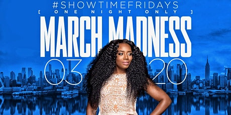 NYC'S #1 FRIDAY NIGHT PARTY MARCH MADNESS HOSTED BY @ YANDY SMITH tickets