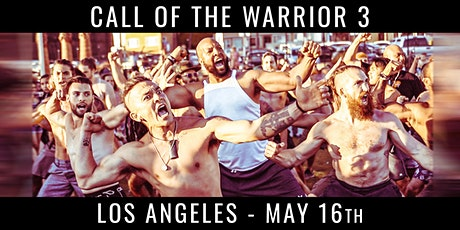 Call of the Warrior  in LA - Find your Truth & IGNITE your Masculine Power! tickets