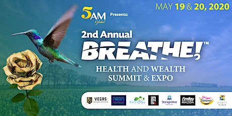 2nd Annual BREATHE! Health and Wealth Summit & Expo #BREATHE2020 tickets