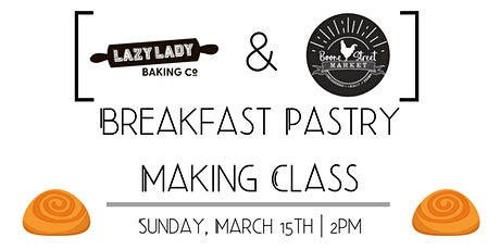 Breakfast Pastry Class with Lazy Lady Baking Company tickets